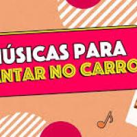 Musicas Para Cantar no carro♥